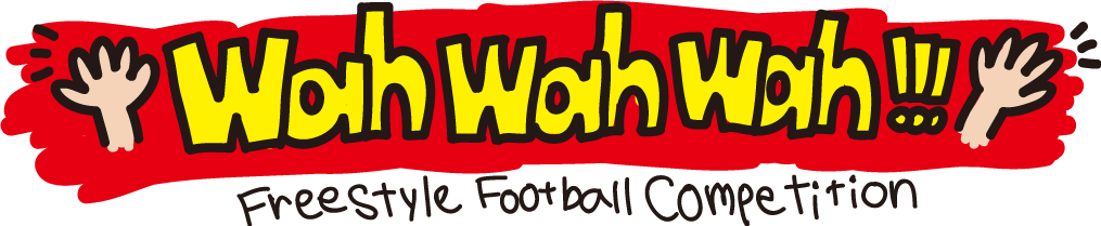 【国内大会】オープン大会「Wah Wah Wah!!!」